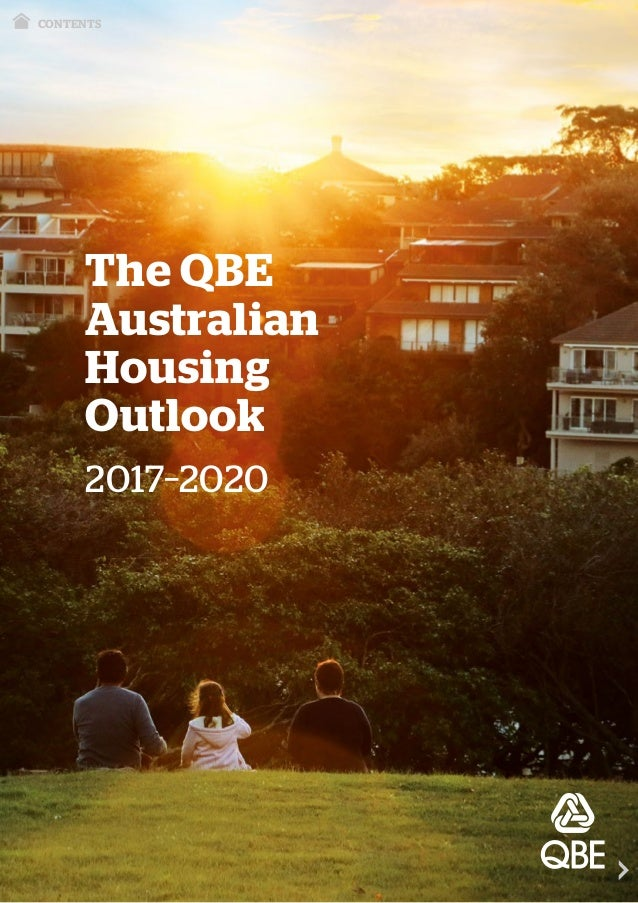 The QBE Australian Housing Outlook 2017–2020 CONTENTS
