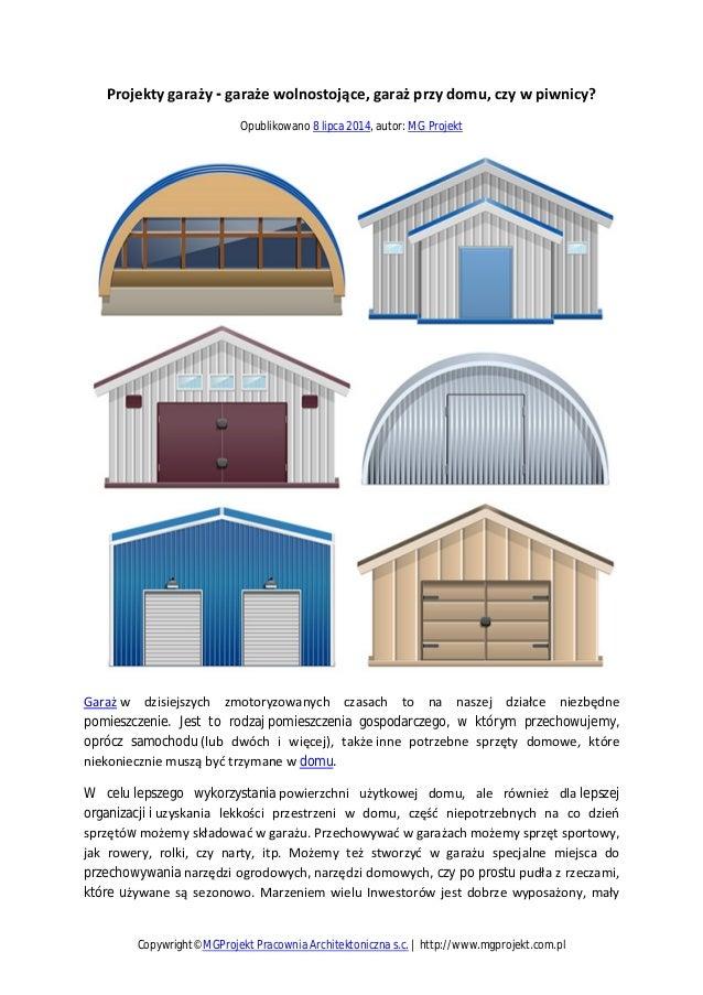 Projekty garaży - garaże wolnostojące, garaż przy domu, czy w piwnicy? Opublikowano 8 lipca 2014, autor: MG Projekt Garaż ...