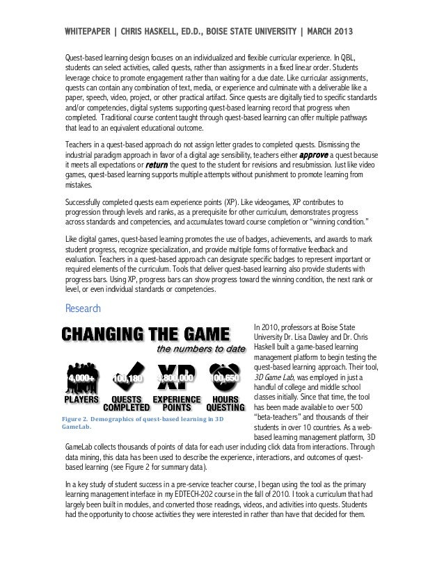 WHITEPAPER   CHRIS HASKELL, ED.D., BOISE STATE UNIVERSITY   MARCH 2013  Quest-based learning design focuses on an indivi...
