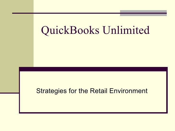 QuickBooks Unlimited Strategies for the Retail Environment