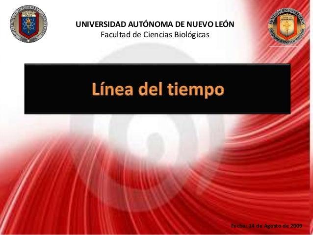 UNIVERSIDAD AUTÓNOMA DE NUEVO LEÓN Facultad de Ciencias Biológicas Fecha: 14 de Agosto de 2009