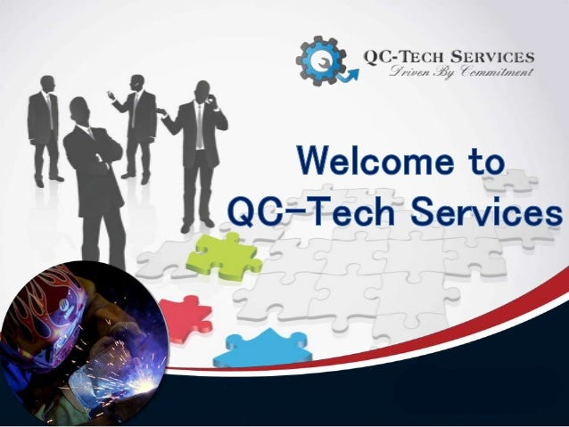 QC-Tech Services is a Third party inspection company which offers services in Non- Destructive Testing , Welding & Paintin...