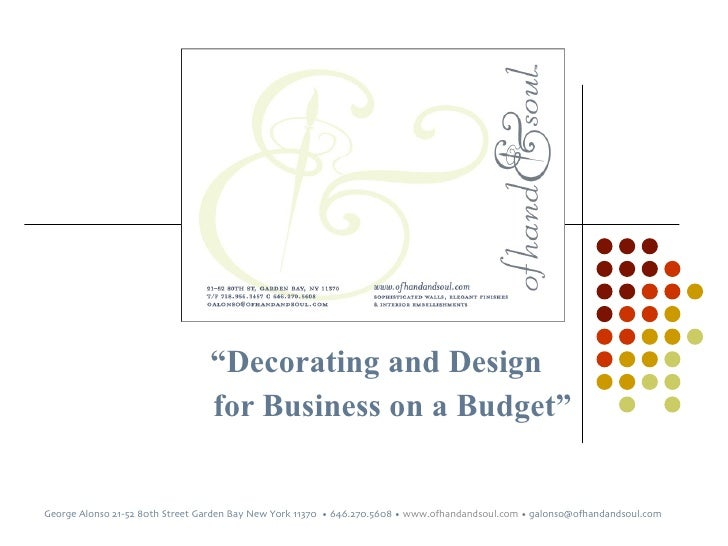 """"""" Decorating and Design  for Business on a Budget"""" George Alonso 21-52 80th Street Garden Bay New York 11370  • 646.270.56..."""