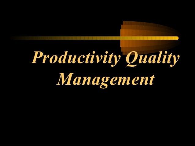 Productivity Quality   Management