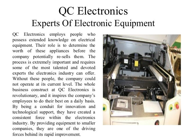 QC Electronics Experts Of Electronic Equipment QC Electronics employs people who possess extended knowledge on electrical ...