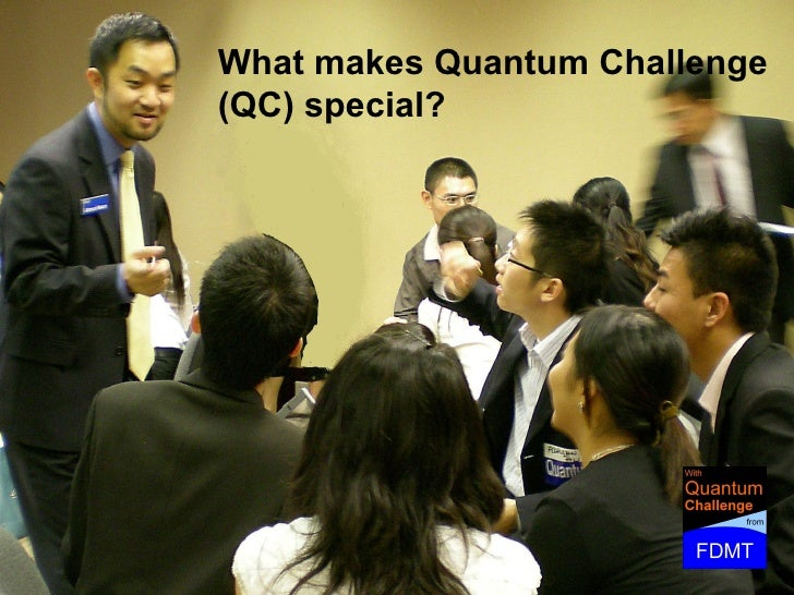 What makes Quantum Challenge (QC) special?