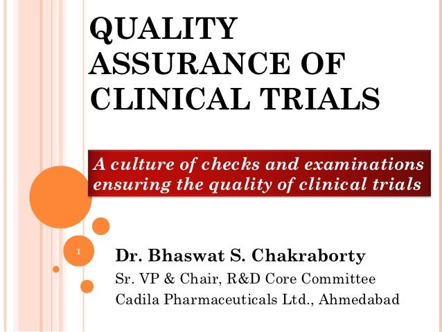 QUALITY    ASSURANCE OF    CLINICAL TRIALS    A culture of checks and examinations    ensuring the quality of clinical tri...