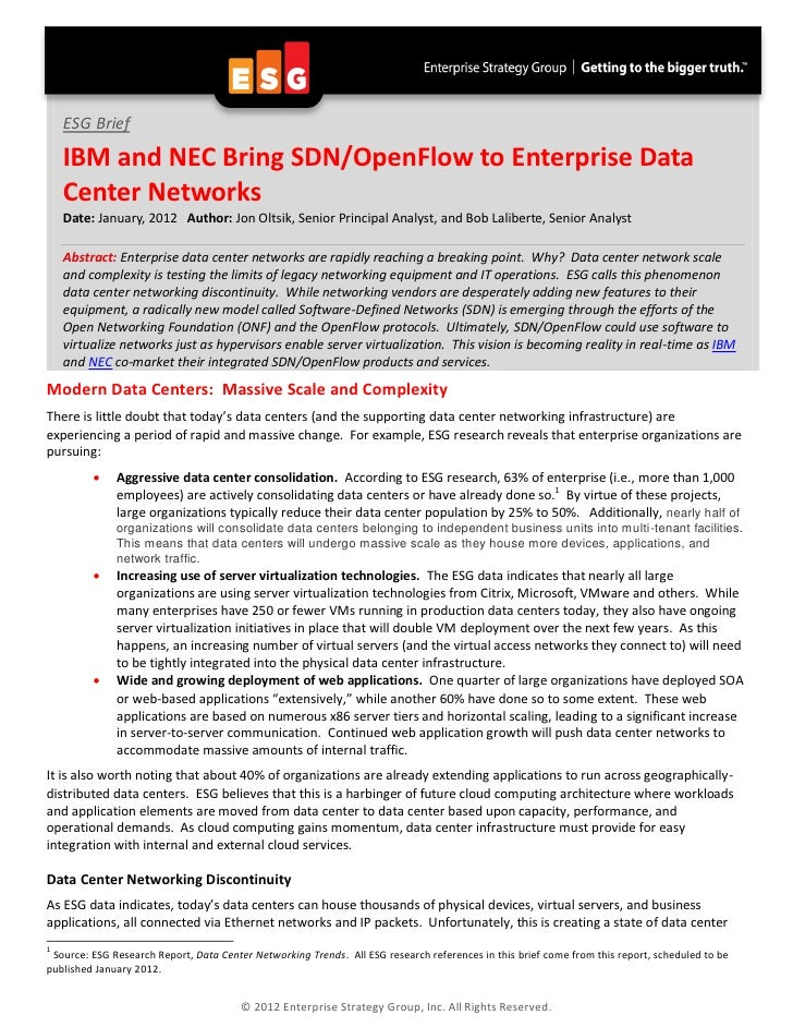 ESG Brief    IBM and NEC Bring SDN/OpenFlow to Enterprise Data    Center Networks    Date: January, 2012 Author: Jon Oltsi...
