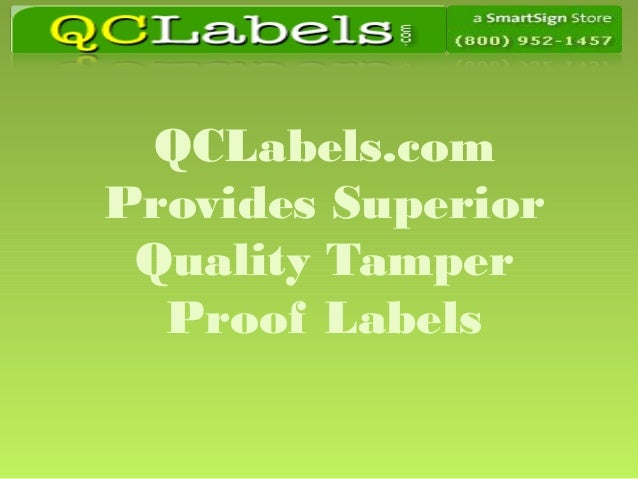 QCLabels.com Provides Superior Quality Tamper Proof Labels
