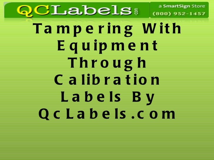 Prevent Tampering With Equipment Through Calibration Labels By QcLabels.com