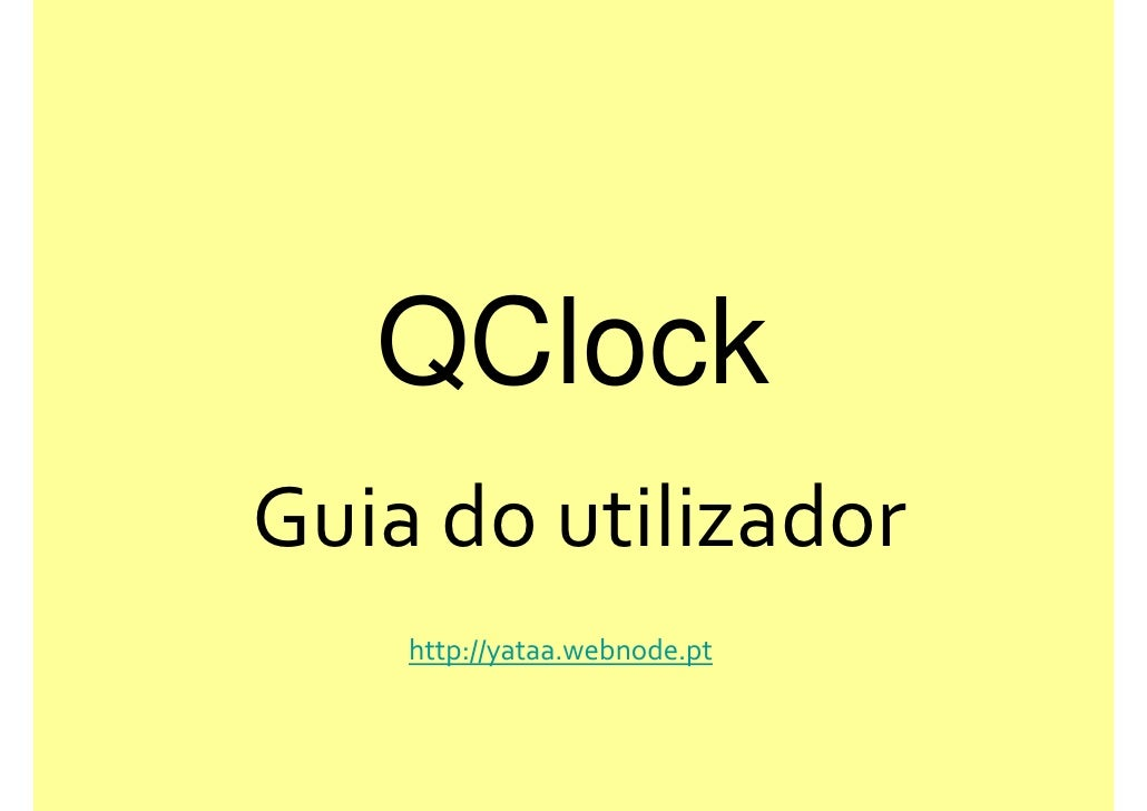 QClockGuia do utilizador    http://yataa.webnode.pt