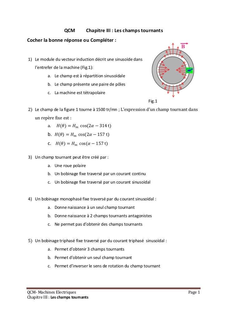 QCM           Chapitre III : Les champs tournantsCocher la bonne réponse ou Compléter :1) Le module du vecteur induction d...