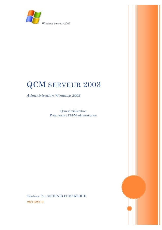 Windows serveur 2003QCM SERVEUR 2003Administration Windows 2003                     Qcm administration              Prépar...