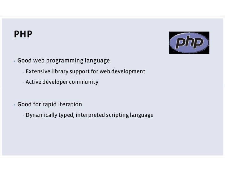 PHP: What we Learnt     Tough to scale for large code bases ▪            Weak typing       ▪            Limited opportunit...