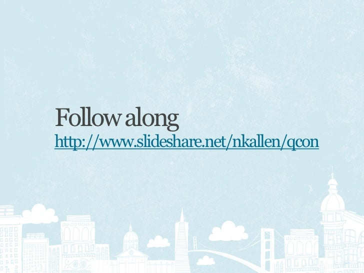 Follow along http://www.slideshare.net/nkallen/qcon