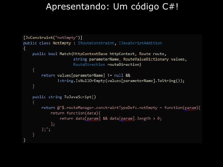c<br />Apresentando: Um código C#!<br />