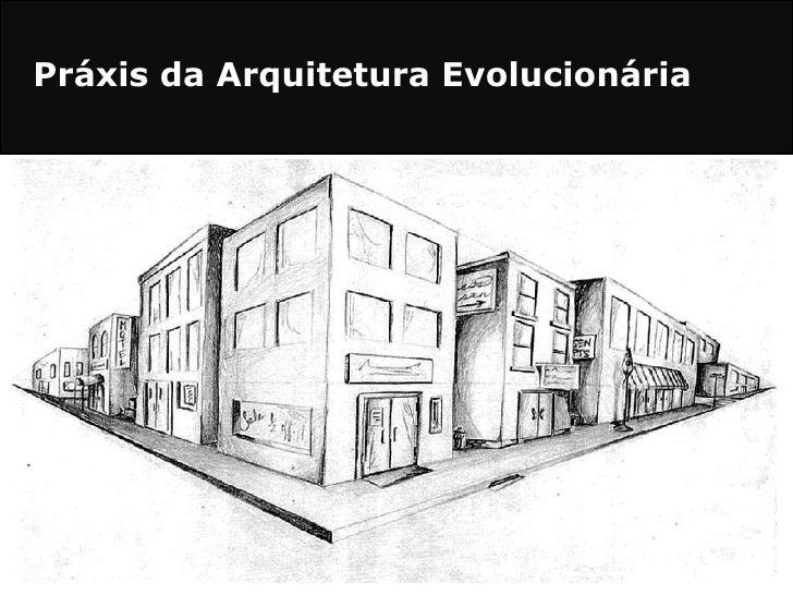 Práxis da Arquitetura Evolucionária<br />