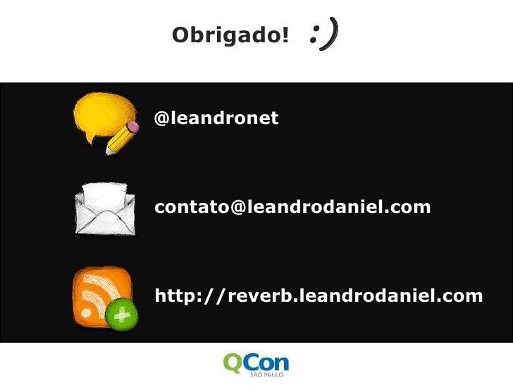 Software metrics + NDepend</li></ul>http://reverb.leandrodaniel.com<br />http://voidpodcast.com<br />http://www.ndepend.co...