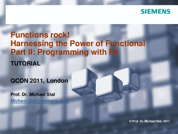 Functions rock!Harnessing the Power of Functional Part II: Programming with F#<br />TUTORIAL<br />QCON 2011, London<br />P...