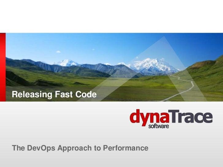 Releasing Fast CodeThe DevOps Approach to Performance