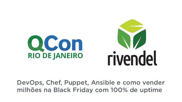 DevOps, Chef, Puppet, Ansible e como vender milhões na Black Friday com 100% de uptime