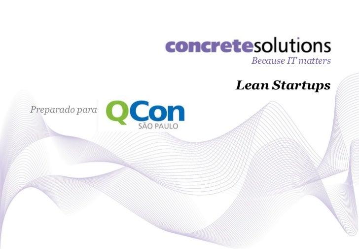 Because IT matters                 Lean StartupsPreparado para