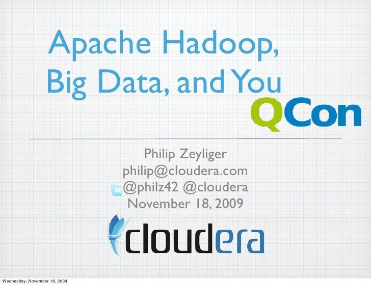 Apache Hadoop,                   Big Data, and You                                    Philip Zeyliger                     ...