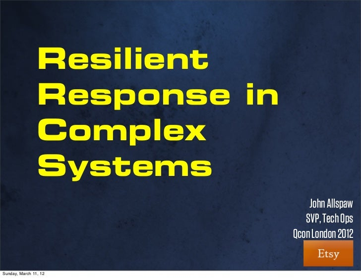 Resilient                Response in                Complex                Systems                                  John A...