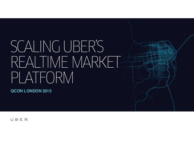 SCALINGUBER'S REALTIMEMARKET PLATFORM QCON LONDON 2015