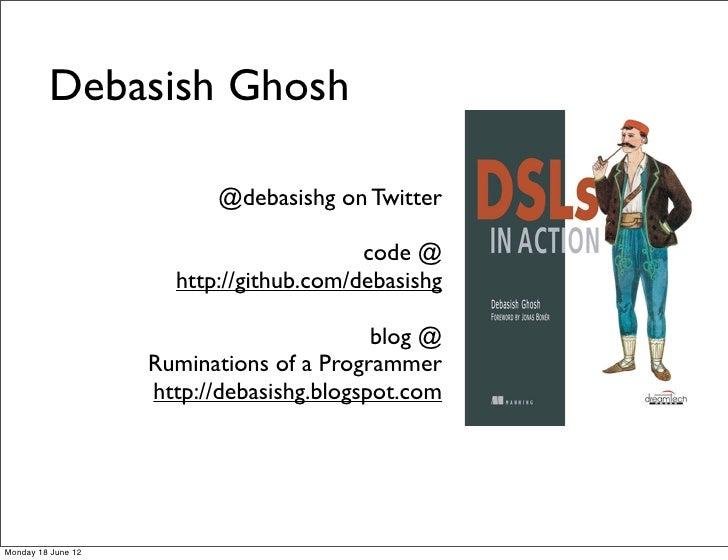 Debasish Ghosh                          @debasishg on Twitter                                         code @              ...