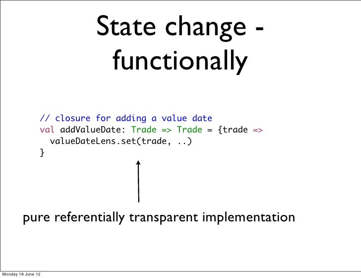 State change -                            functionally                // closure for adding a value date                va...