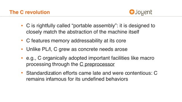 """The C revolution • C is rightfully called """"portable assembly"""": it is designed to closely match the abstraction of the mach..."""
