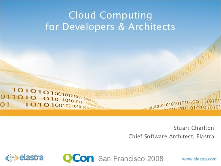 Cloud Computing for Developers & Architects                                        Stuart Charlton                   Chief...