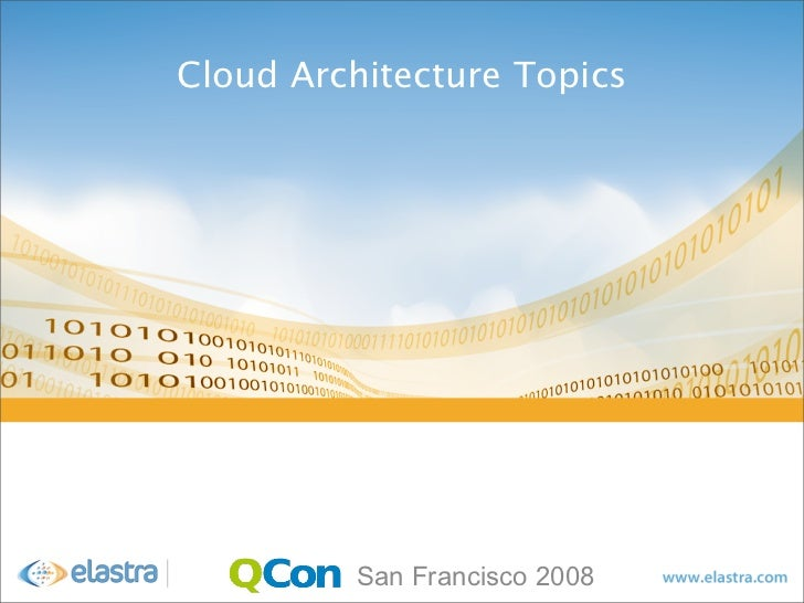 Cloud Architecture Topics San Francisco 2008 ...
