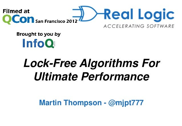 Lock-Free Algorithms For  Ultimate Performance  Martin Thompson - @mjpt777