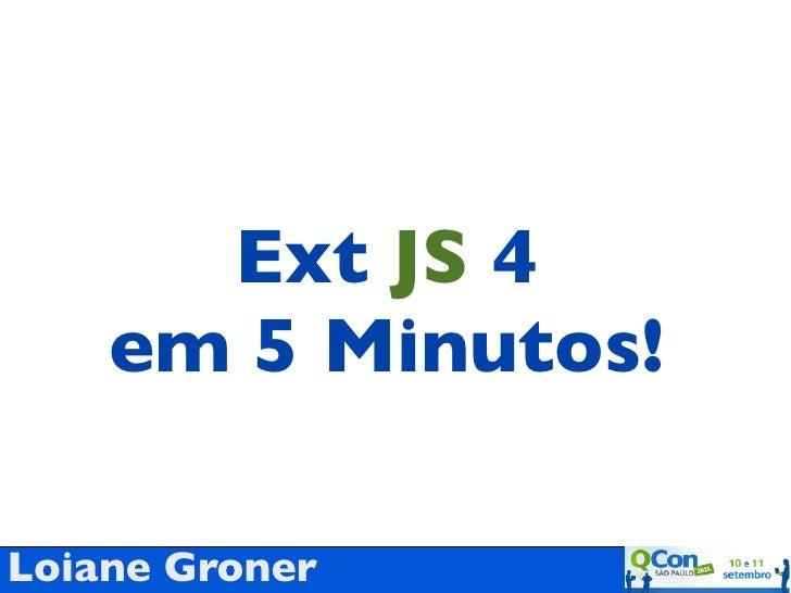 Ext JS 4    em 5 Minutos!Loiane Groner