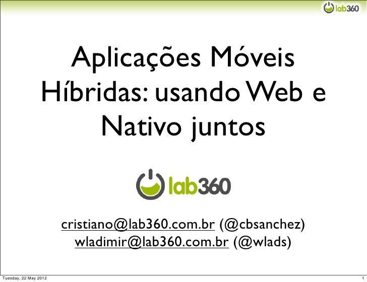 Aplicações Móveis                 Híbridas: usando Web e                      Nativo juntos                       cristian...
