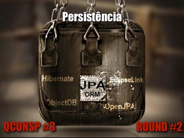 PersistênciaQCONSP #3                  ROUND #2