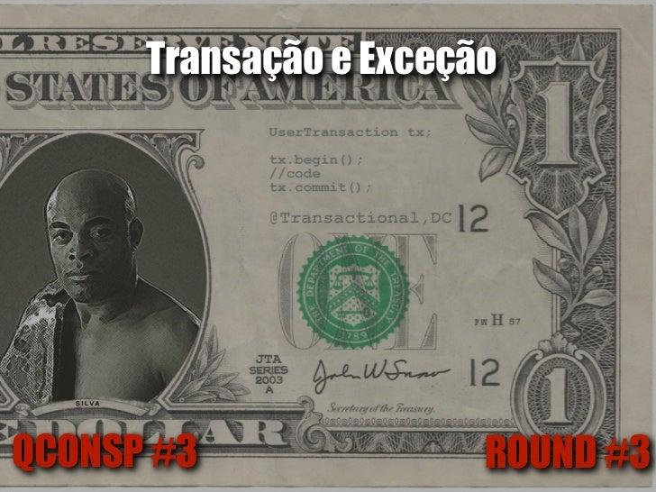 Transação e ExceçãoQCONSP #3               ROUND #3