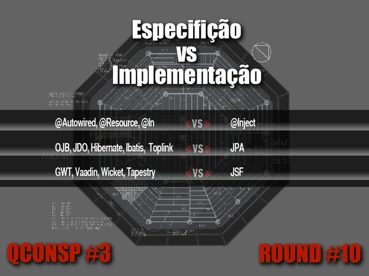 "Especifição                  vs            Implementação     ""Standards are for standardizing,           and not innovatin..."