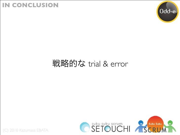 IN CONCLUSION                               trial & error     (C) 2010 Kazumasa EBATA