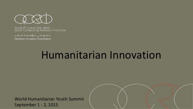Humanitarian Innovation World Humanitarian Youth Summit September 1 - 2, 2015