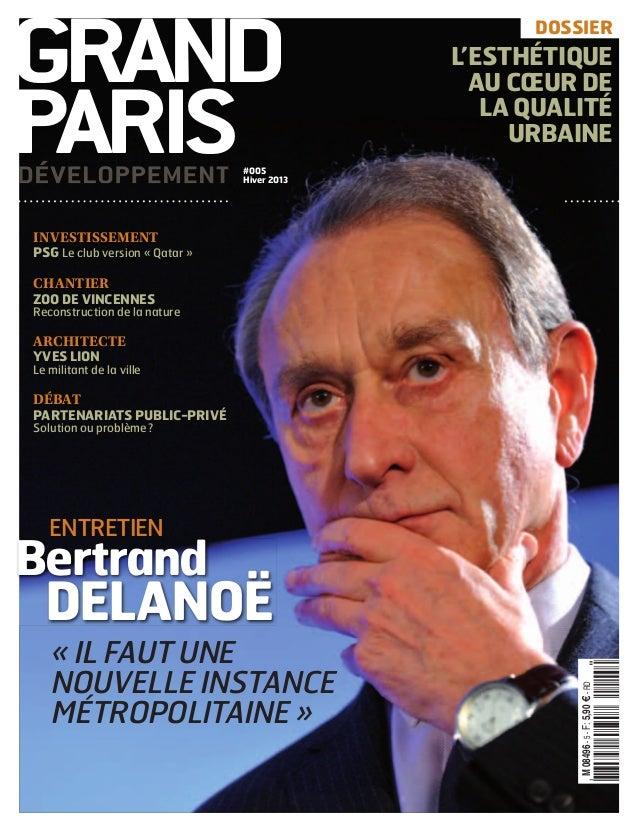 """GRAND PARISDÉVELOPPEMENTDÉVELOPPEMENT &':HIKSOJ=[UZ^U:?a@a@k@p@a"""" M08496-5-F:5,90E-RD Bertrand DELANOË « IL FAUT UNE NOUVE..."""