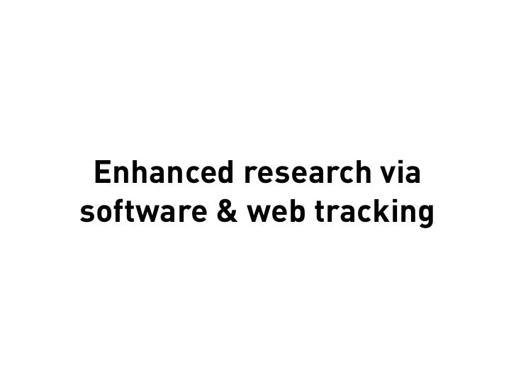 Enhanced research via software & web tracking