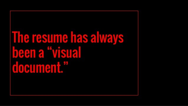 """The resume has always been a """"visual document."""""""