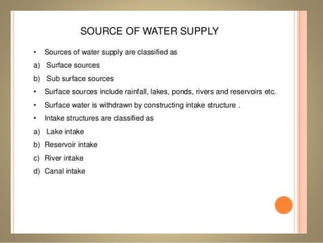 Sources of Water  Aquifers (Groundwater)  • Primary source of drinking water  • Porous consolidated rock or  unconsolidate...