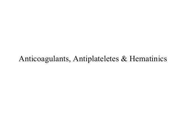 Anticoagulants, Antiplateletes & Hematinics