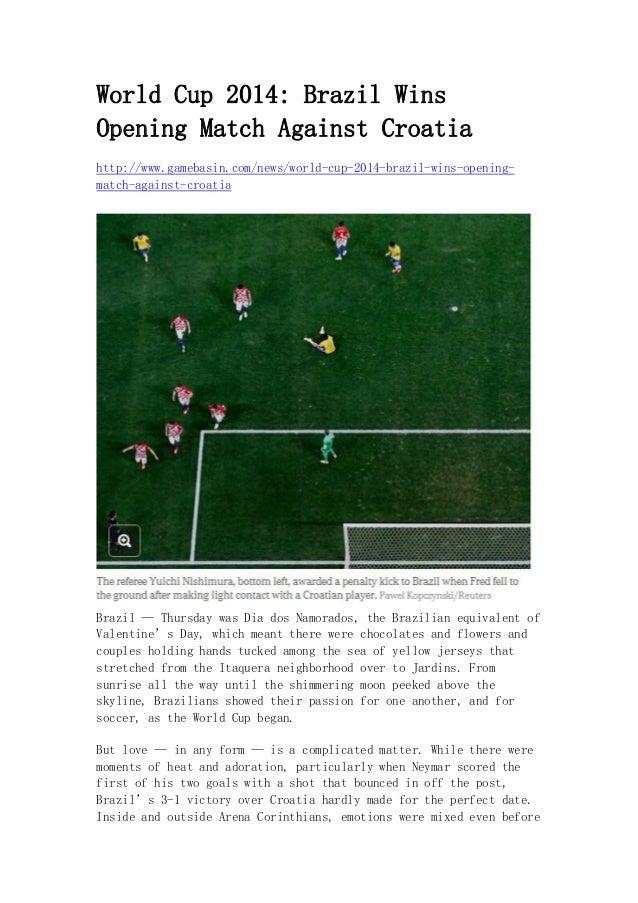 World Cup 2014: Brazil Wins  Opening Match Against Croatia  http://www.gamebasin.com/news/world-cup-2014-brazil-wins-openi...
