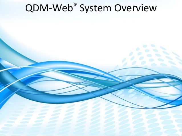 Dimensional Control Systems | 2016 All Rights Reserved QDM-Web® System Overview QDM-WEB: Quality Data Management Concept a...