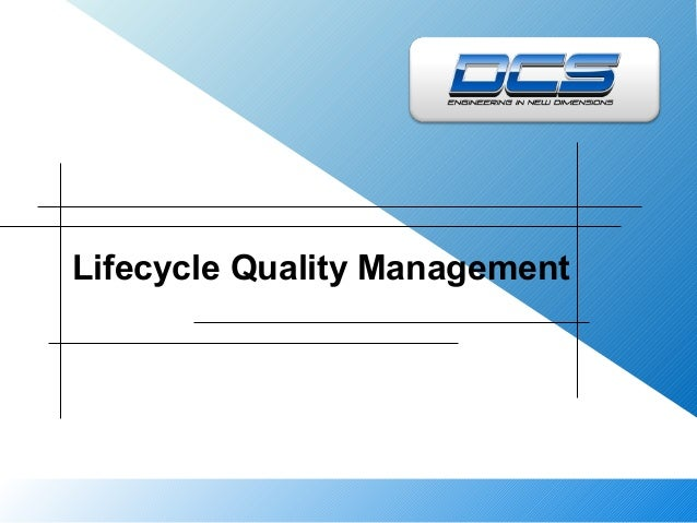Lifecycle Quality Management